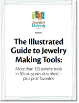 Ultimate, FREE guide to over 125 jewelry-making tools.