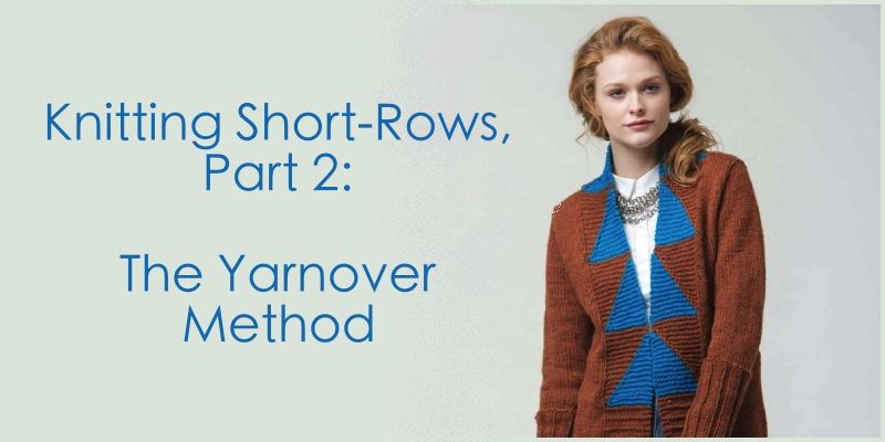 Knitting Short-Rows: Learn the Yarnover Method