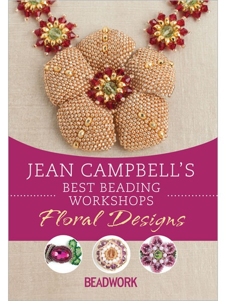Beadweaving Resolutions with Jean Campbell's Best Beading Workshops: Floral Designs