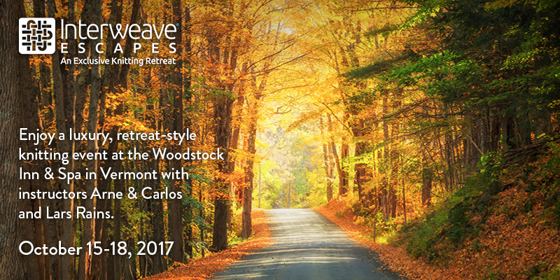 Escape to Woodstock, Vermont on October 15-18, 2017 for a Knitting Retreat with Arne & Carlos and Lars Rains