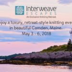 Join Interweave Escapes  in Camden, Maine May 3-6, 2018 with Instructors Kristen TenDyke and Amanda Scheuzger
