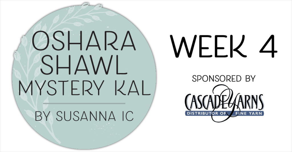 Oshara Shawl Mystery KAL: Week 4