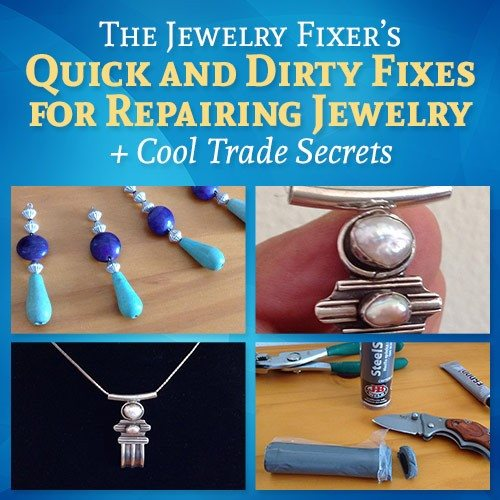 The Jewelry Fixer's Quick and Dirty Jewelry Fixes live web seminar