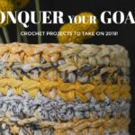 Crochet Projects to Help You Achieve Your Goals in 2019