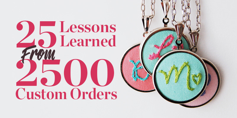 <em>Business Saturday:</em> 25 Lessons Learned from Filling 2500 Custom Orders