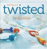 Totally Twisted lampwork glass bead and wire jewelry book