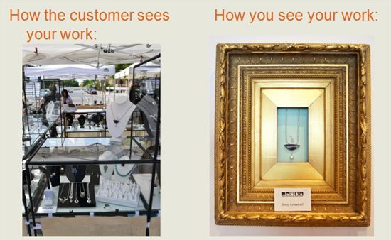 how you see your jewelry, how your customer sees your jewelry