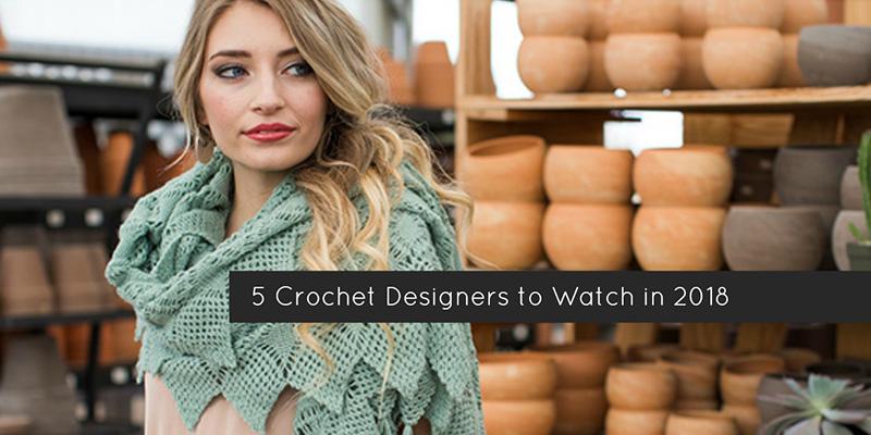 5 Crochet Designers to Watch