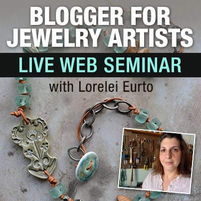 Lorelei Eurto's live web seminar about using Blogger for a jewelry artist