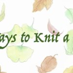 The Handmade Life: Seven Ways to Knit a Leaf