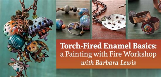 Torch-Fired Enamel Basics: A Painting with Fire Workshop with Barbara Lewis on CraftU