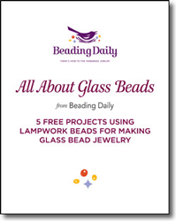 Learn everything you need to know about glass beads in this FREE eBook on making beaded jewelry with lampworked beads and more.