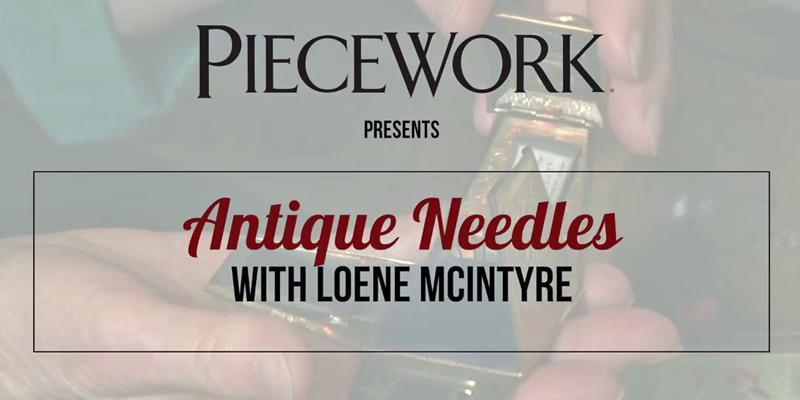 Exploring Antique Needles with Loene McIntyre