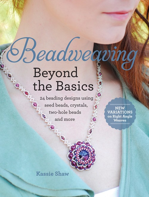 Interweave Editors' 10 Favorite Beading Books. Beadweaving Beyond the Basics by Kassie Shaw