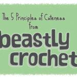 The 5 Principles of Cuteness: Perfecting Amigurumi Creatures