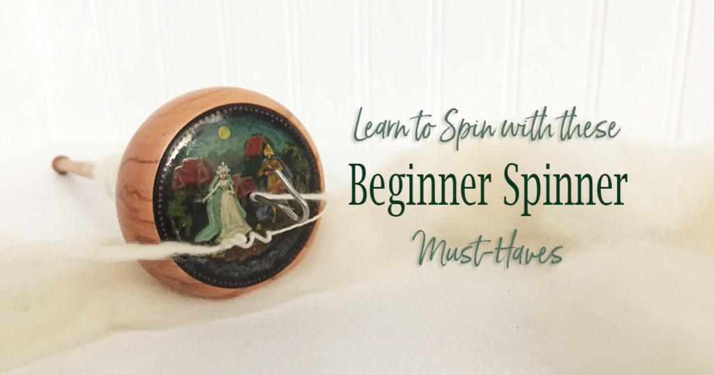 Beginner Spinner Must-Haves!