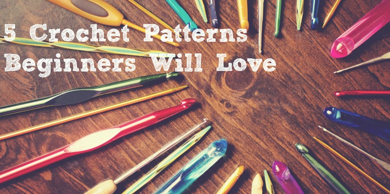 Beginner Crochet Patterns You'll Actually Want to Make