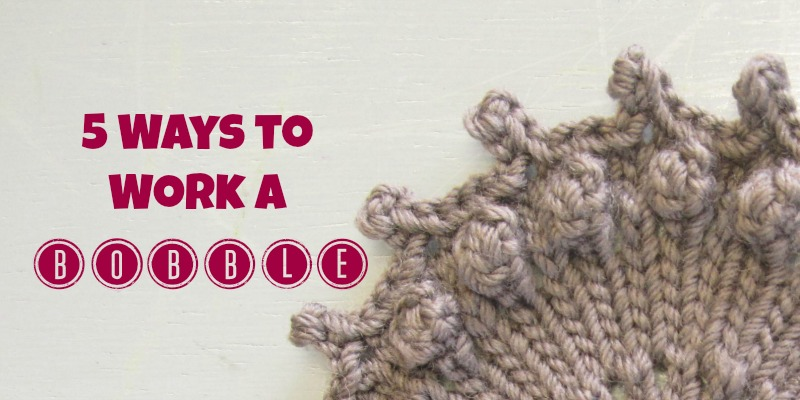 5 Ways to Work a Bobble