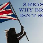 8 Reasons Britain Isn't So Bad