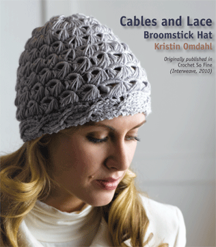 Cables and lace broomstick hat from kristin omdahls crochet so kristin omdahls crochet so fine takes crocheted clothing from fussy to fashionable by working with thinner yarns and more flexible stitches dt1010fo