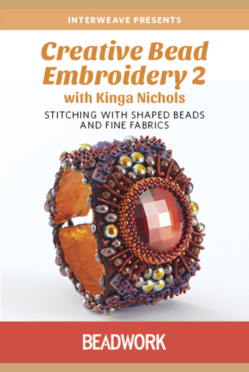 Creative Bead Embroidery 1 and 2 with Kinga Nichols