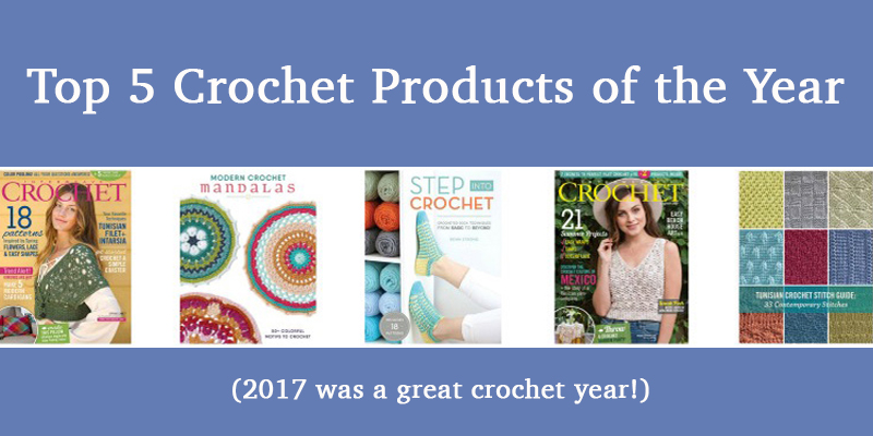 Don't Miss Out on the Top 5 Crochet Products from 2017!