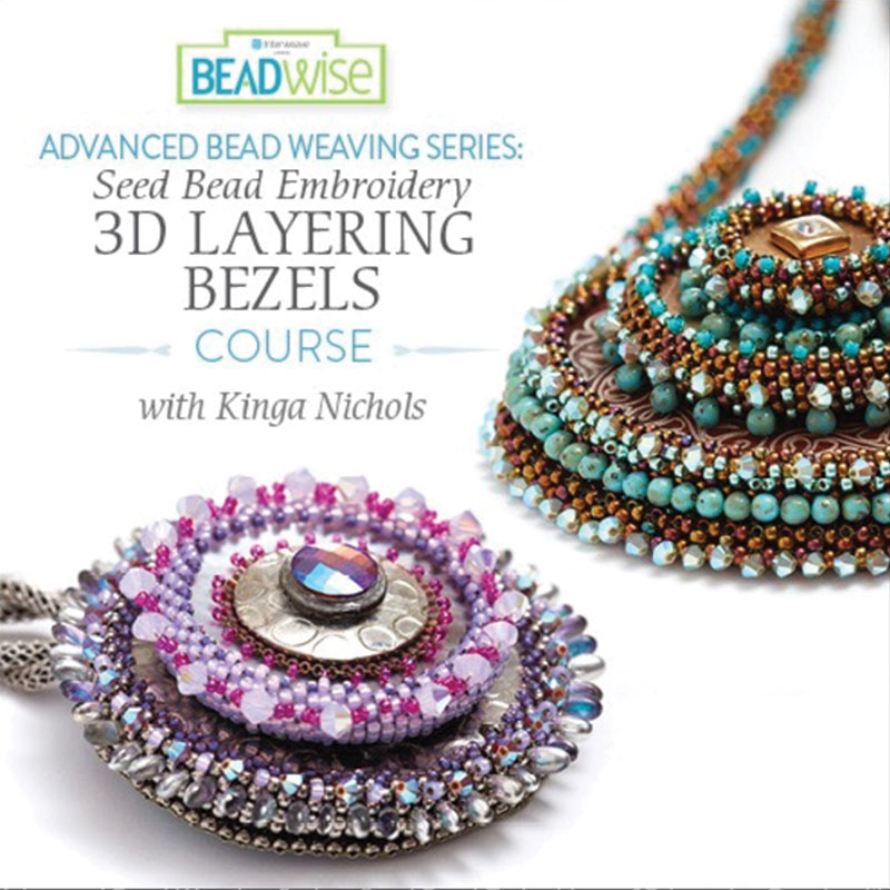 Kinga Nichols's Advanced Bead Weaving Series: Seed Bead Embroidery features three new e-courses covering Finishing Touches, Troubleshooting, and 3D Layering Bezels.