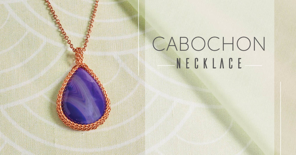 <i>Kumihimo Wirework Made Easy:</i> Cabochon Necklace