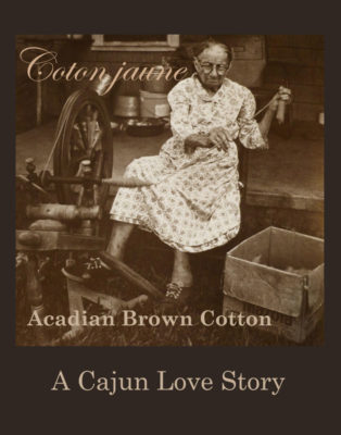 Coton jaune: Acadian Brown Cotton—A Cajun Love Story Film's poster showing Madame Josephine Gary. Photo by Turner Browne, www.turnerbrowne.com.