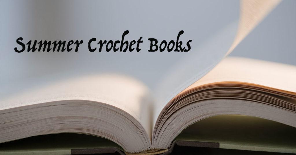 Our Favorite Crochet Books for Summer!