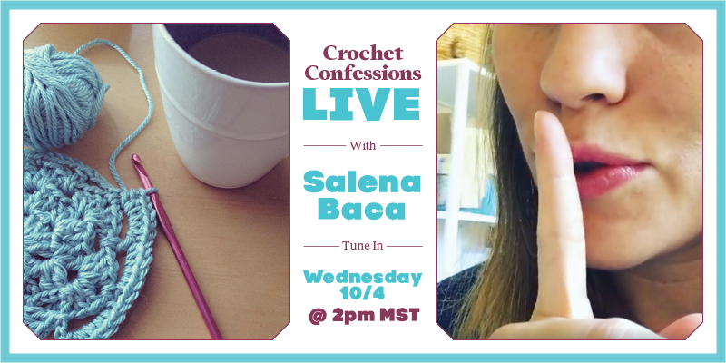 Facebook Live Crochet Confessions – Join us!