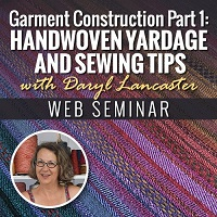Master the art of sewing with handwovens with expert advice from Daryl Lancaster. Learn how to design handwoven yardage for a sewing project, how to cut handwoven cloth, and how to create a flattering final handwoven garment.