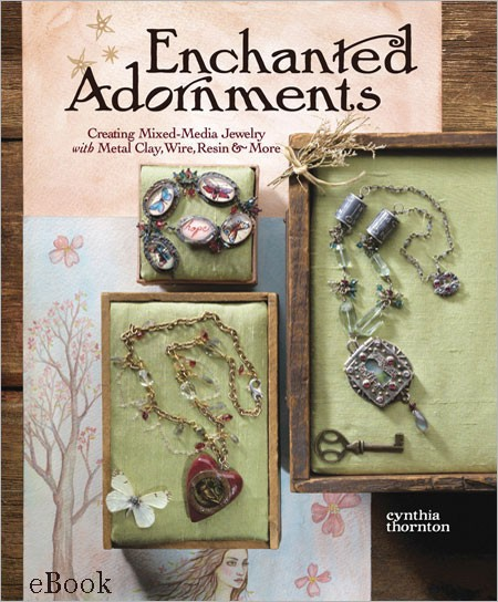 Top 10 Jewelry-Making Books from Interweave Editors. Enchanted Adornments by Cynthia Thornton