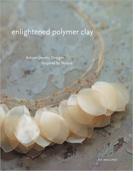 Interweave Editors' 10 Favorite Beading Books. Enlightened Polymer Clay