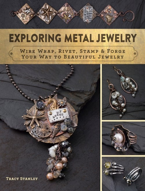 Top 10 Jewelry-Making Books from Interweave Editors. Exploring Metal Jewelry by Tracy Stanley