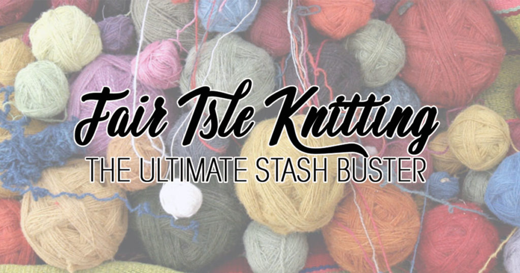 How to Choose Colors from Your Stash for Fair Isle Knitting