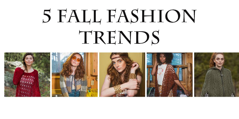WWDD: Don't Miss Out on these 5 Fall Fashion Trends