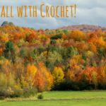 Crochet Projects You'll Fall For
