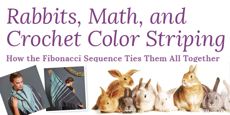 Rabbits, Math, Crochet Color Striping, and the Fibonacci Sequence