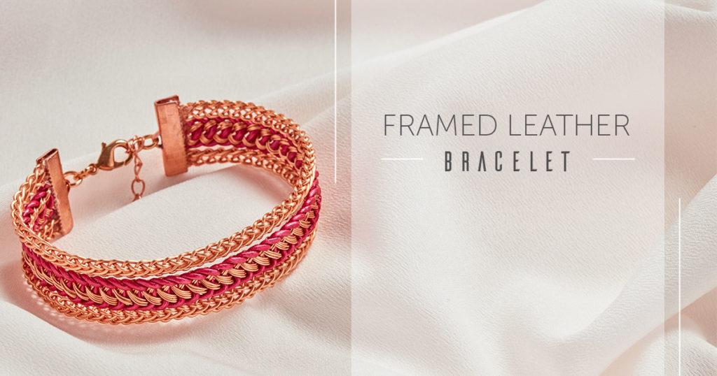 <i>Kumihimo Wirework Made Easy:</i> Framed Leather Bracelet