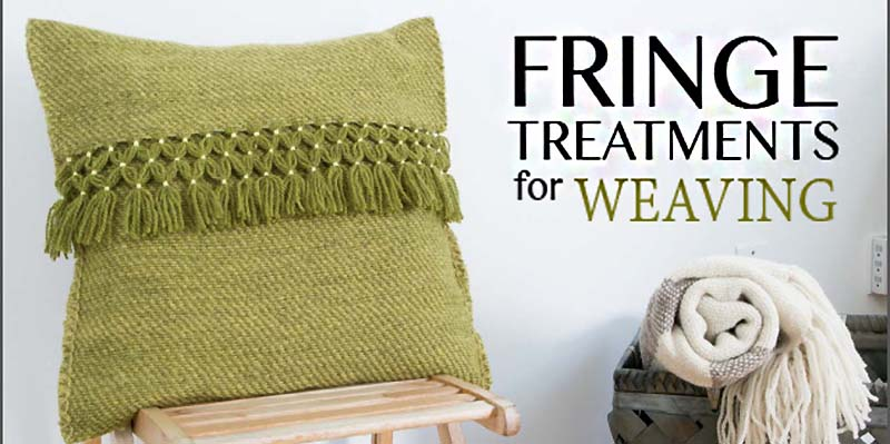 Fringe Treatments for Weaving