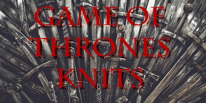 5 <em>Game of Thrones</em> Patterns You Should Be Knitting