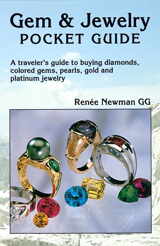 Gem & Jewelry Pocket Guide: A traveler's guide to buying diamonds, colored gems, pearls, gold and platinum jewelry by Renee Newman