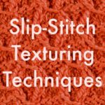 Slip-Stitch Texturing Techniques