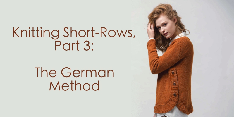 Knitting Short Rows: The German Method