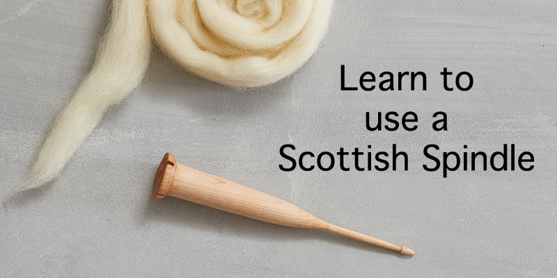 You Need to Try Spinning on a Scottish Spindle