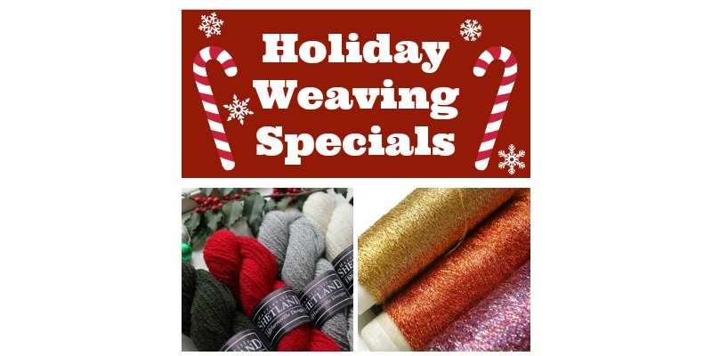 Treat Yourself to Holiday Weaving Specials