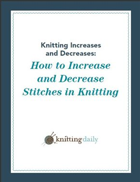 Learn everything you need to know about knitting increases and knitting decreases to more successfully shape your knits in this FREE guide from Interweave!