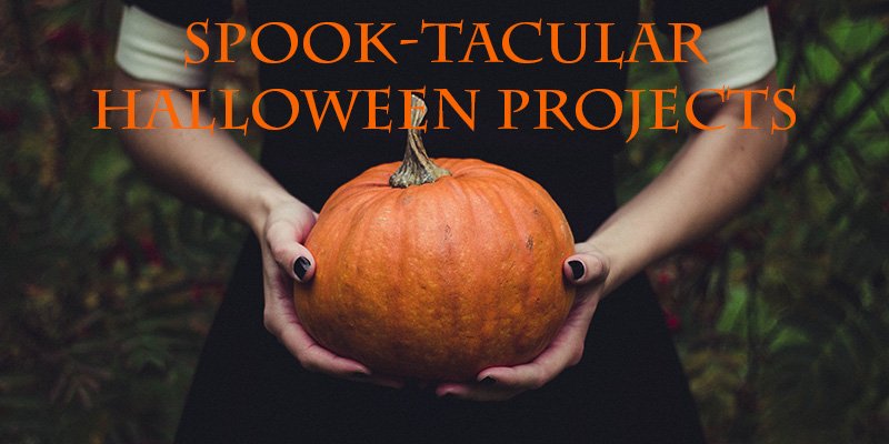 Spook-tacular Halloween Project Ideas!