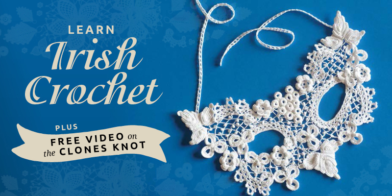 Irish Crochet in Video: The Clones Knot, Explained!